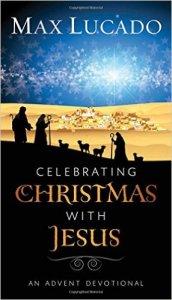 Celebrating Christmas With Jesus Max Lucado